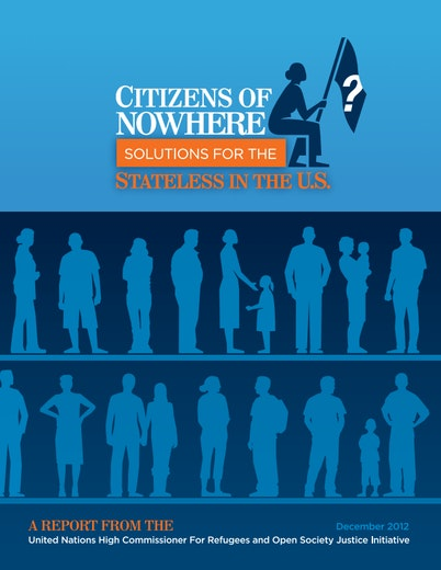 First page of PDF with filename: citizens-of-nowhere-solutions-for-the-stateless-in-the-us-20121213.pdf