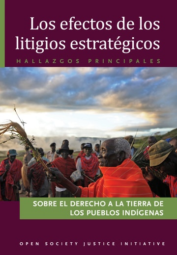 First page of PDF with filename: OSJI-Strategic Litigation Impacts-Lands Rights-ES-Spanish-04-24-2017-WEB (1).pdf
